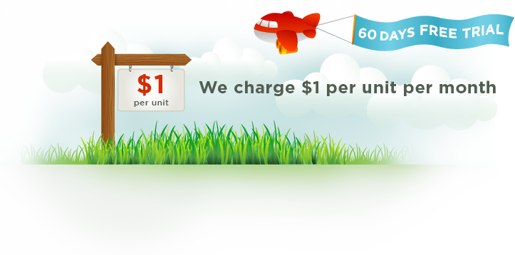 We charge a $1 per unit per month